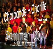 CD-Aufnahme des Sommerkonzertes 2007 Chorbande Chorlife und Band